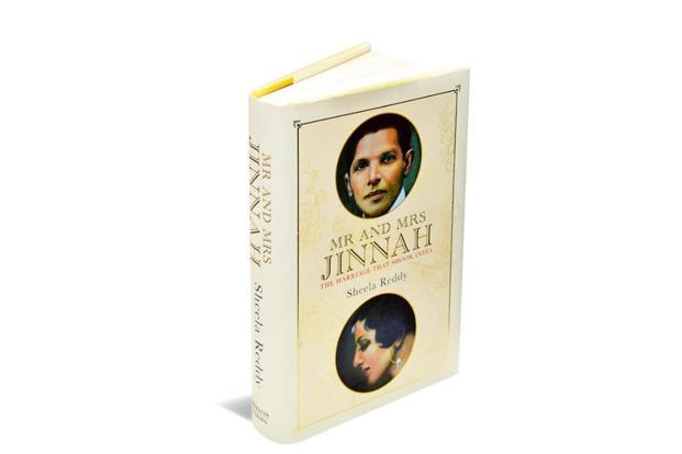 Mr And Mrs Jinnah: The Marriage That Shook India: By Sheela Reddy, Penguin Viking, 421 pages, Rs 699.