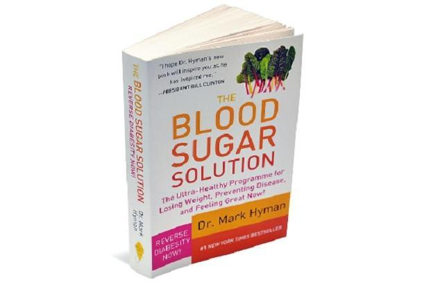 The Blood Sugar Solution—The Ultra-healthy Programme For Losing Weight, Preventing Disease, And Feeling Great Now!: By Mark Hyman, Hachette India, 423 pages , Rs399.