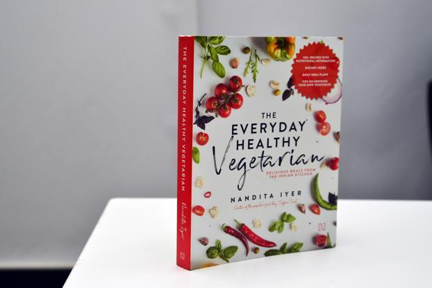 The Everyday Healthy Vegetarian—Delicious Meals from the Indian Kitchen: By Nandita Iyer, 247 pages, Rs599.