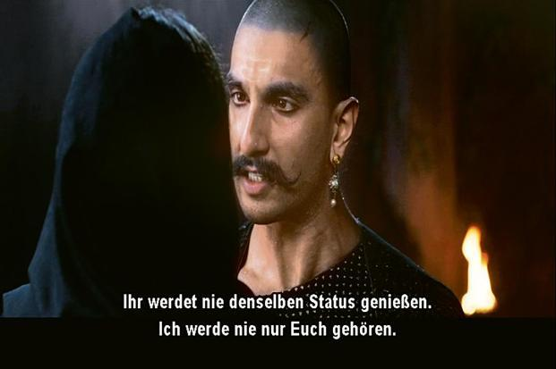 Sonja Majumder's German subtitles for 'Bajirao Mastani'. In the scene, Bajirao is telling Mastani that she won't enjoy the same status (as his second wife) and that he'll never be hers alone to love.